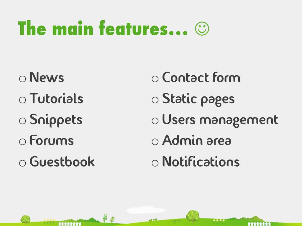 The main features… J oNews oTutorials oSnip...