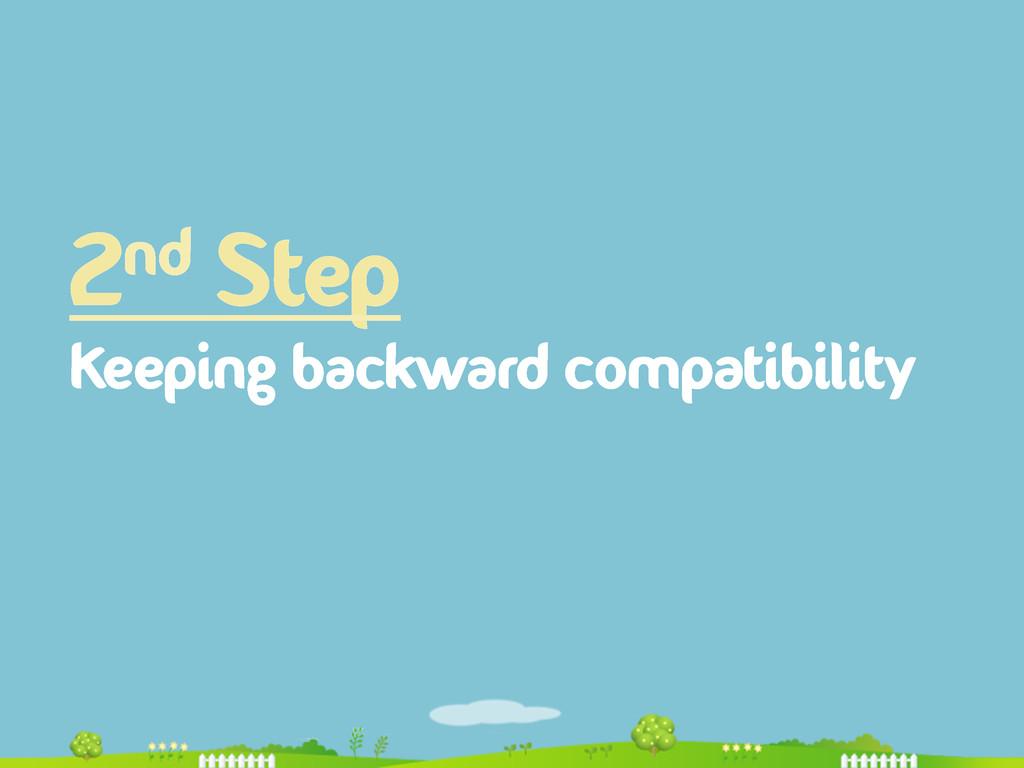 2nd Step Keeping backward compatibility