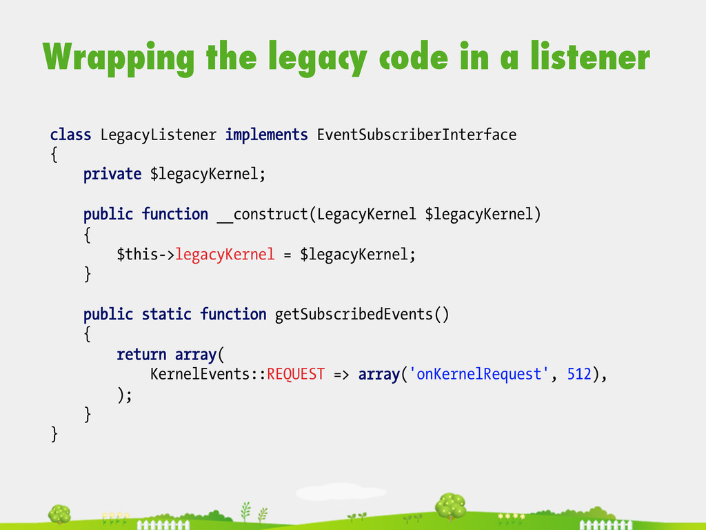 Wrapping the legacy code in a listener  clas...