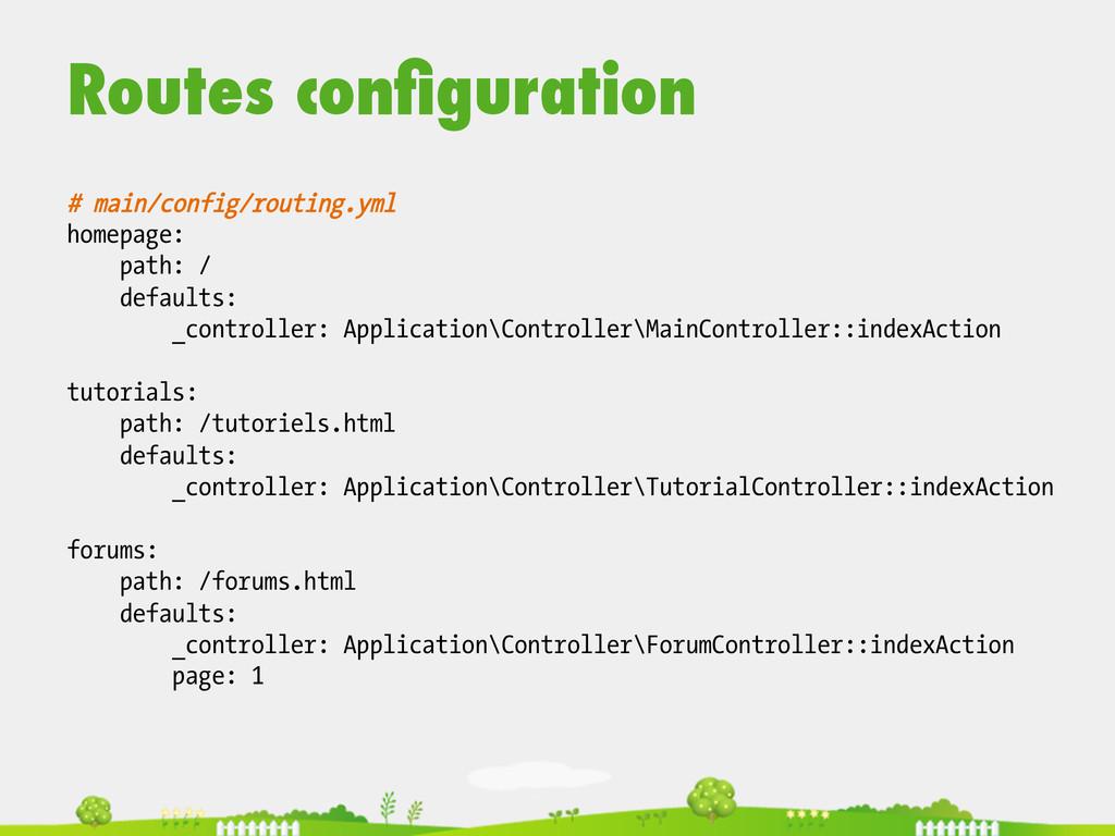 Routes configuration  # main/config/routing.y...