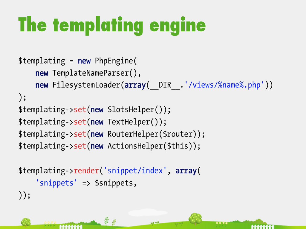 The templating engine  $templating = new Php...