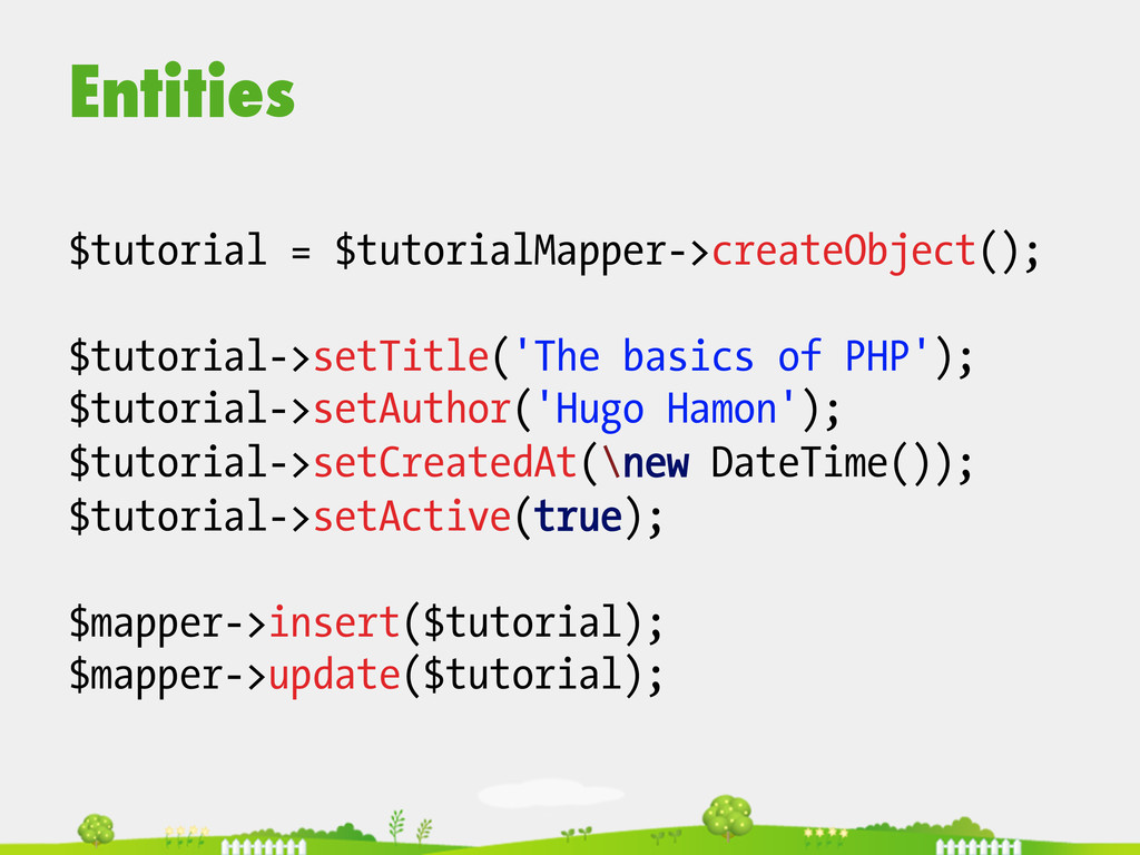 Entities  $tutorial = $tutorialMapper->creat...