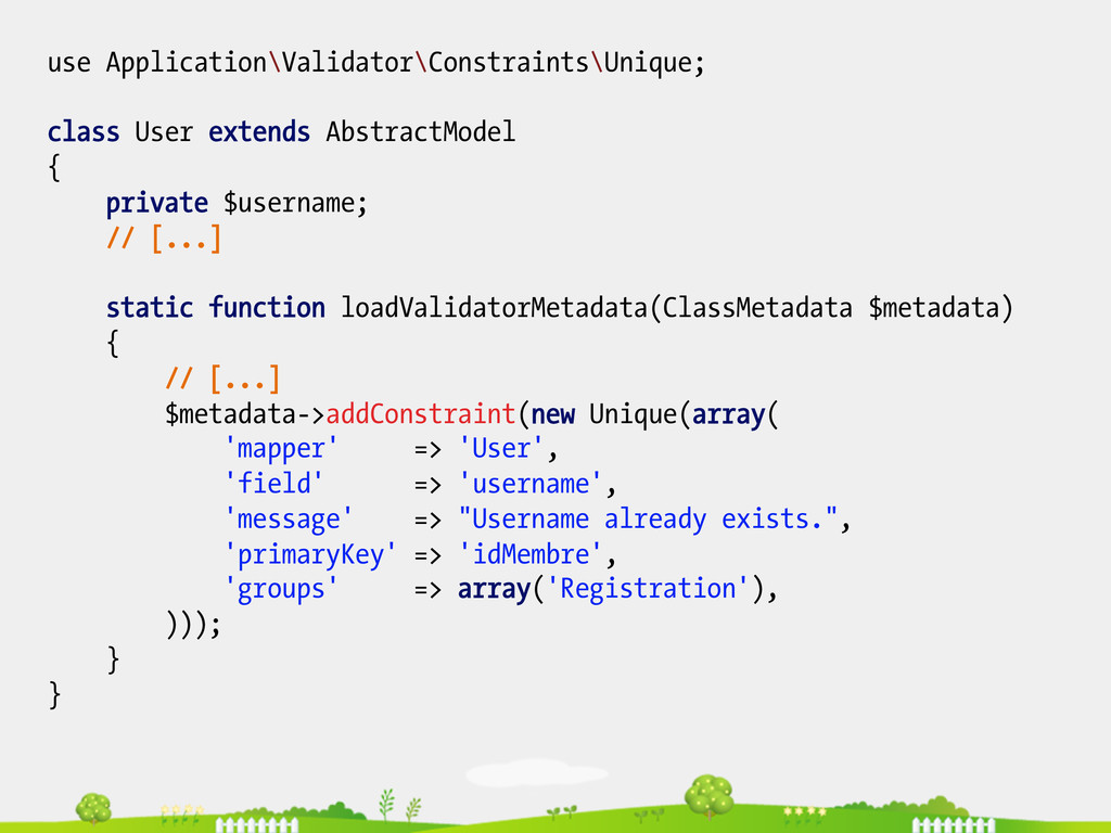 use Application\Validator\Constraints\Unique; c...