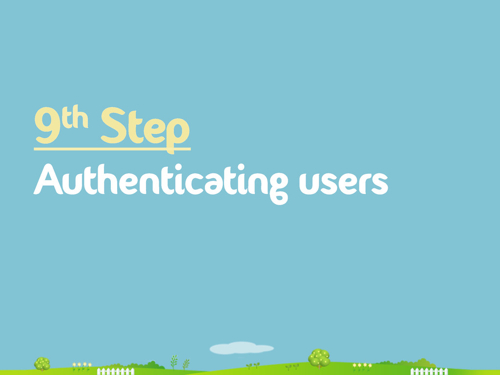 9th Step Authenticating users