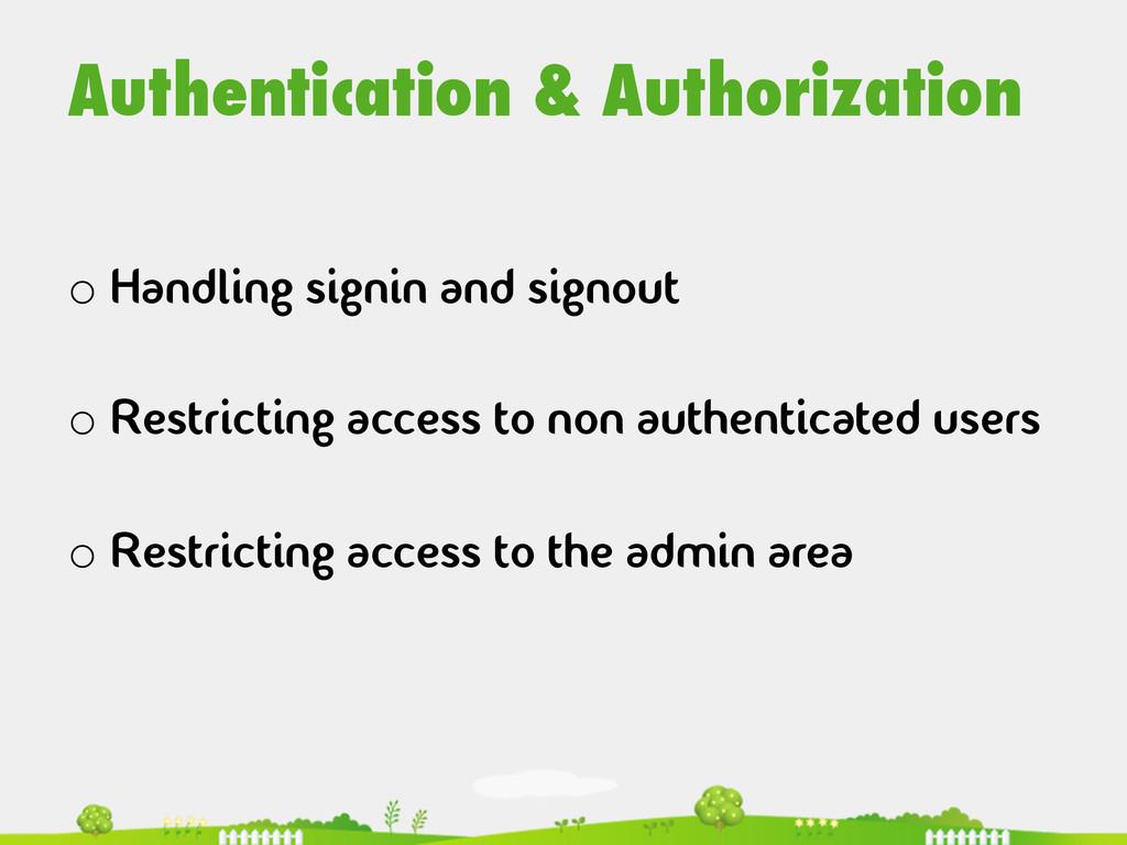 Authentication & Authorization  oHandling s...