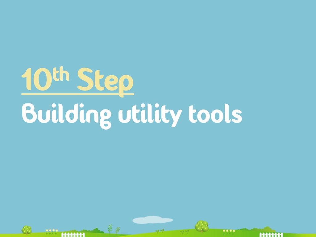 10th Step Building utility tools