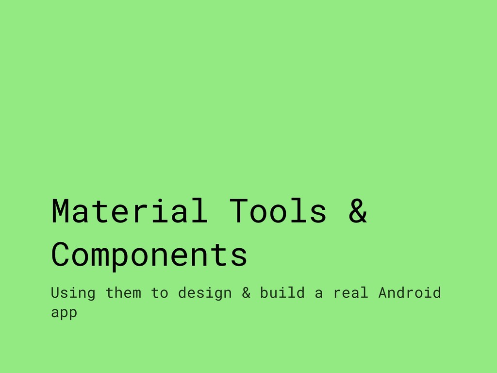 Material Tools & Components Using them to desig...