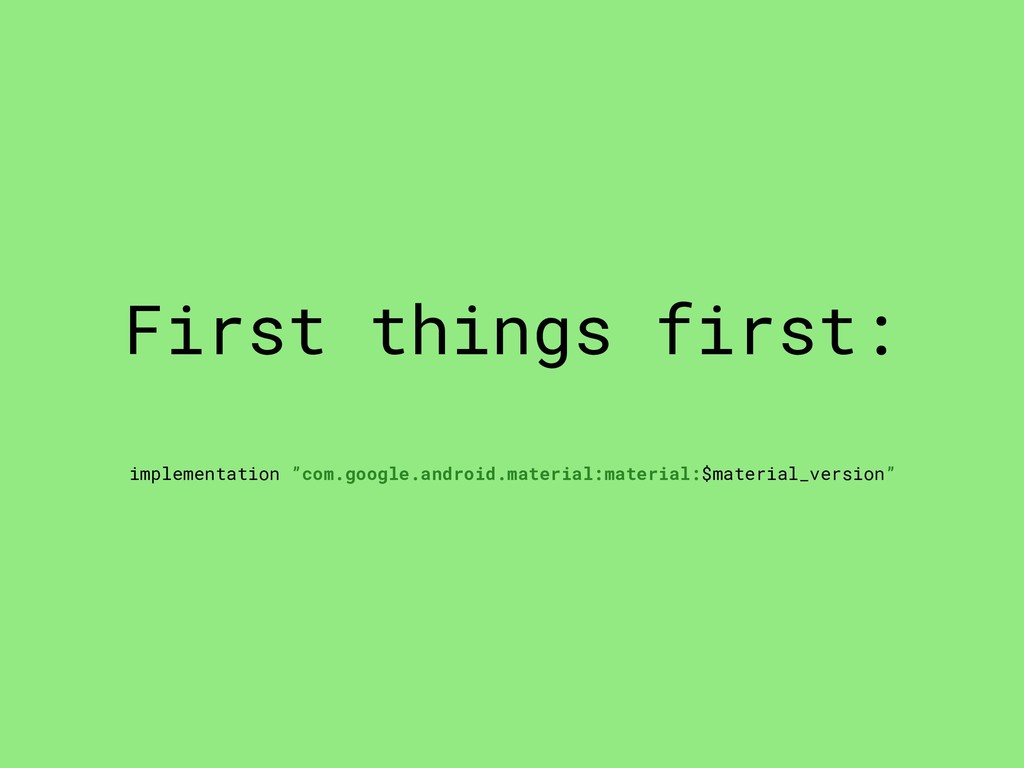 "First things first: implementation ""com.google...."