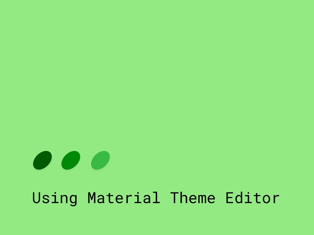 Using Material Theme Editor