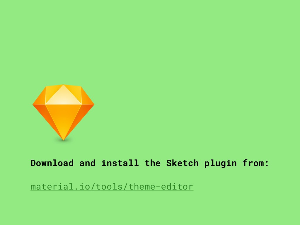 Download and install the Sketch plugin from: ma...