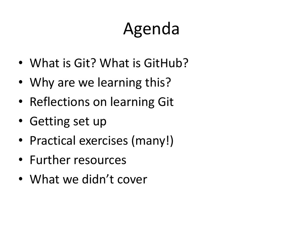 Agenda • What is Git? What is GitHub? • Why are...