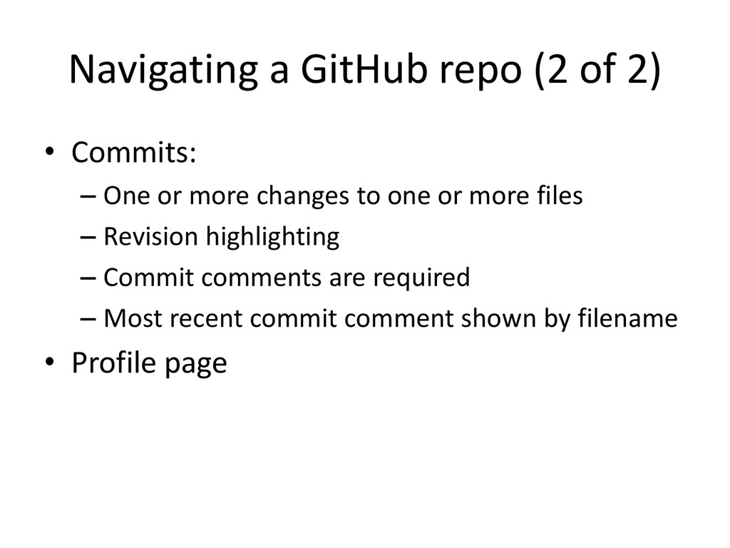 Navigating a GitHub repo (2 of 2) • Commits: – ...
