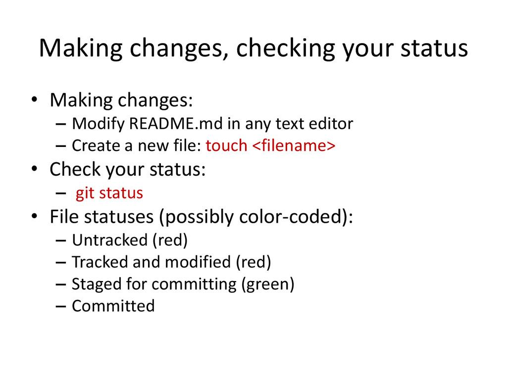 Making changes, checking your status • Making c...