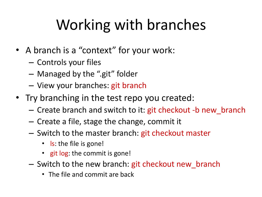 """Working with branches • A branch is a """"context""""..."""
