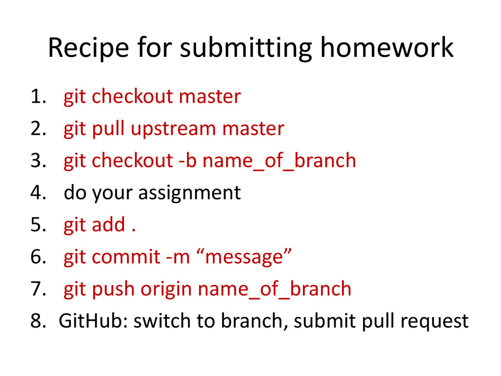 Recipe for submitting homework 1. git checkout ...