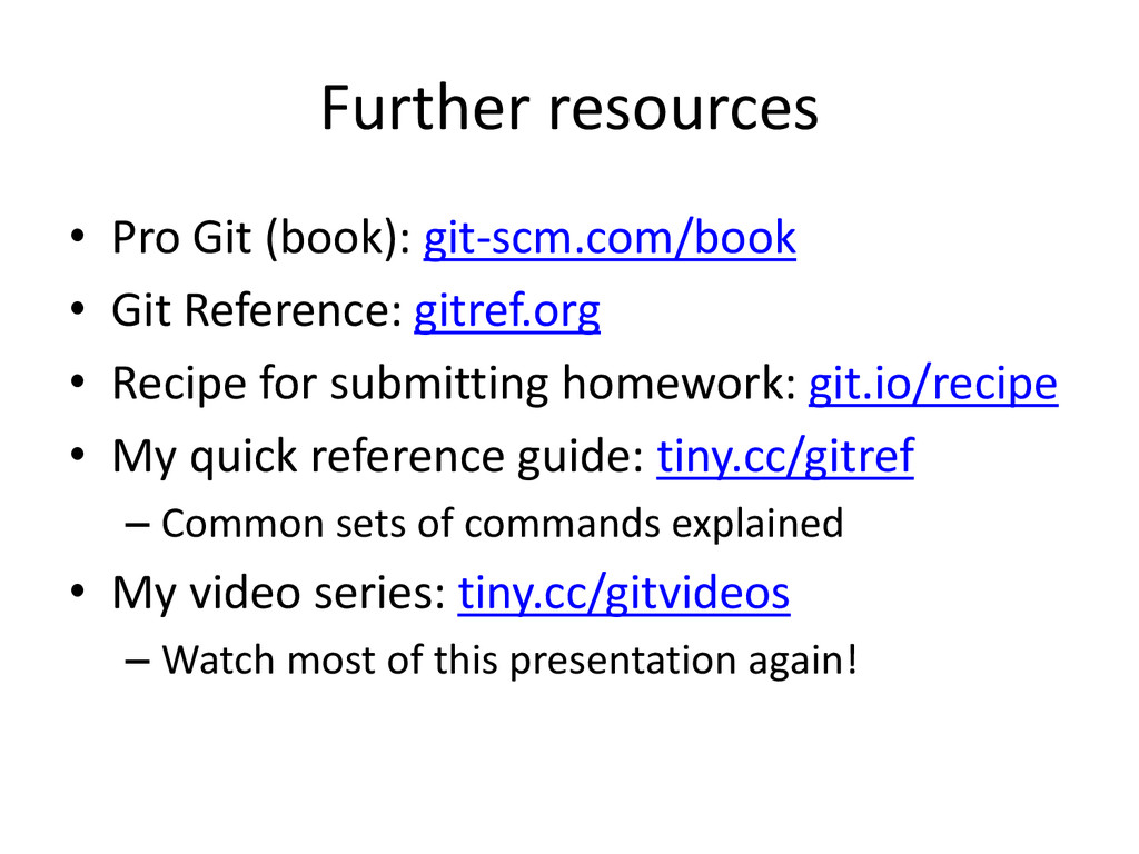 Further resources • Pro Git (book): git-scm.com...