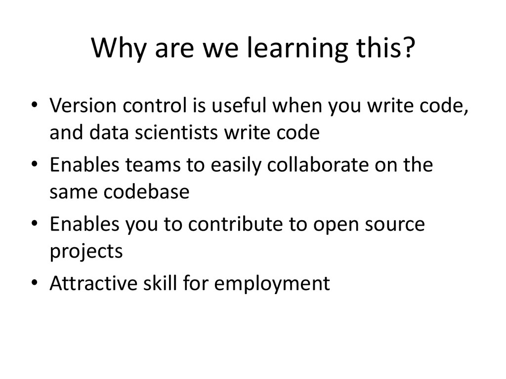 Why are we learning this? • Version control is ...