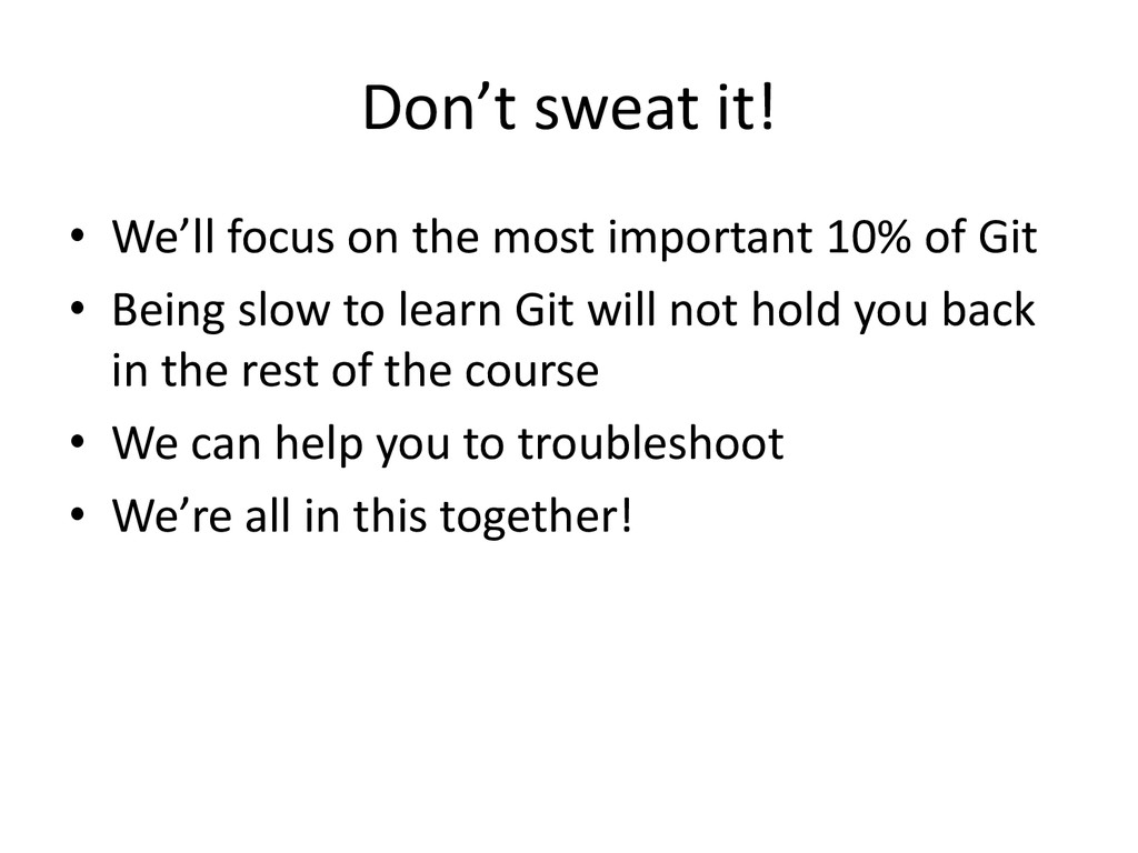 Don't sweat it! • We'll focus on the most impor...