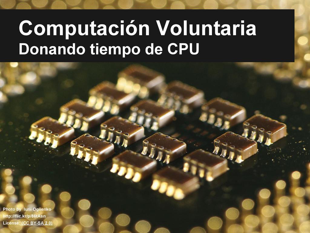 Computación Voluntaria Donando tiempo de CPU Ph...