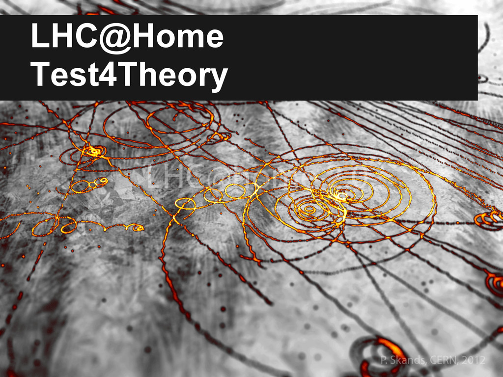 LHC@Home Test4Theory