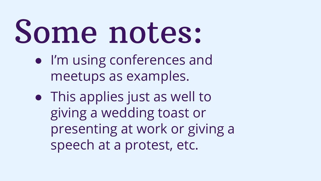 Some notes: ● I'm using conferences and meetups...