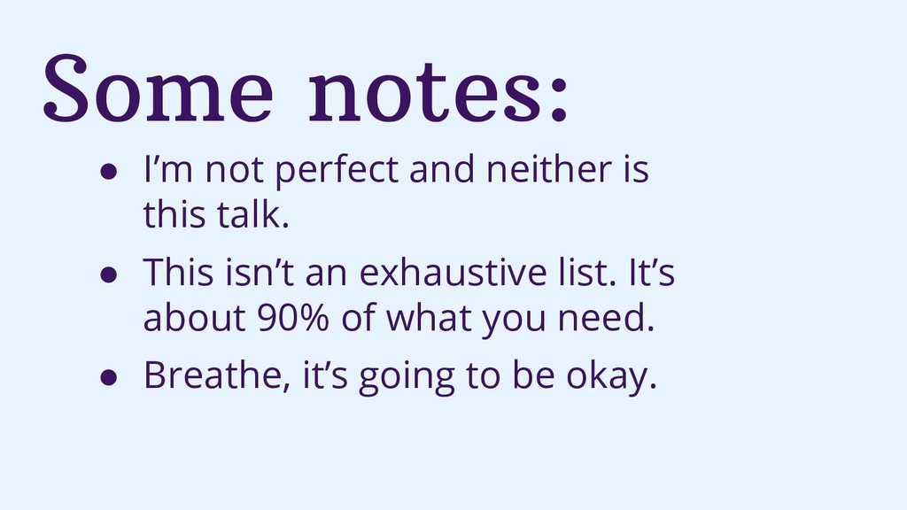 Some notes: ● I'm not perfect and neither is th...