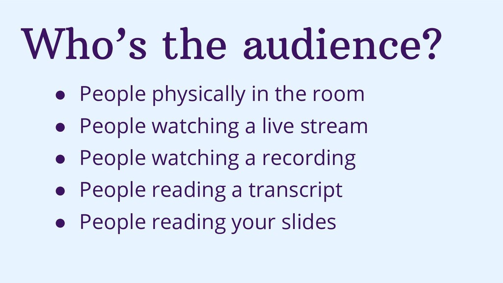 Who's the audience? ● People physically in the ...