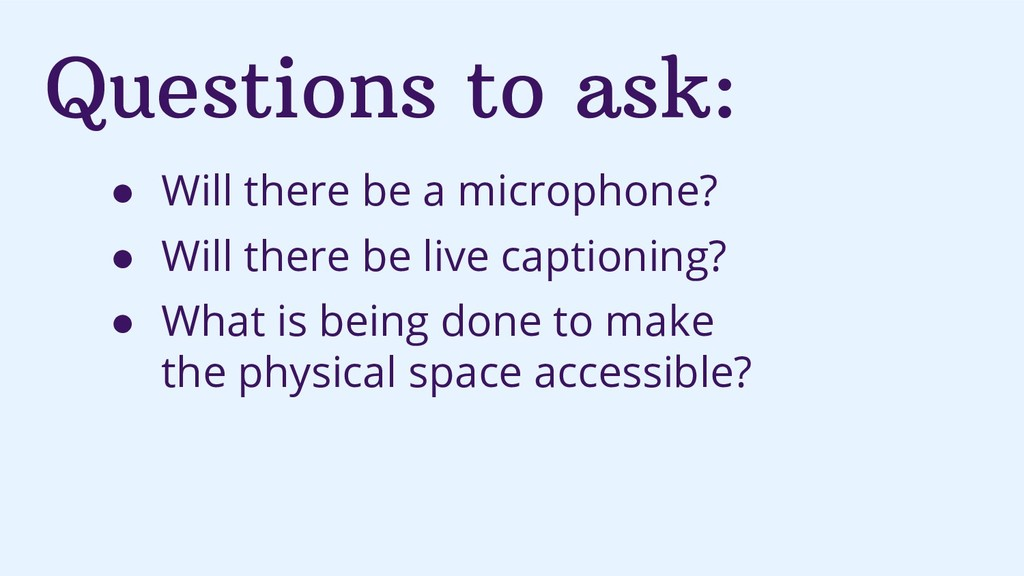 Questions to ask: ● Will there be a microphone?...