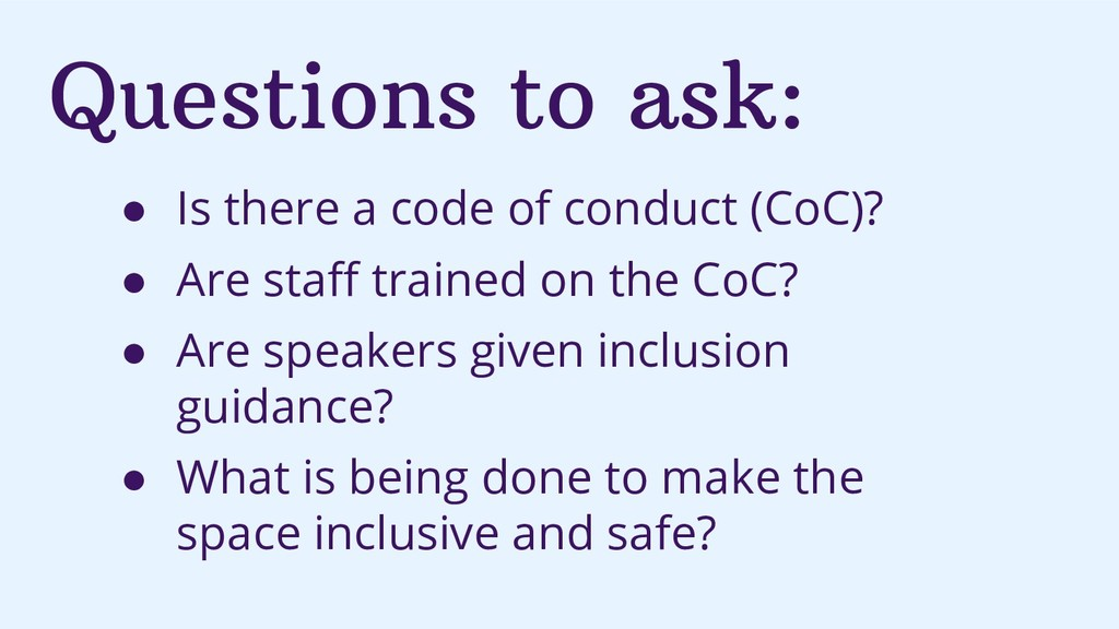 Questions to ask: ● Is there a code of conduct ...