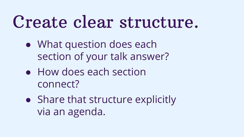 Create clear structure. ● What question does ea...