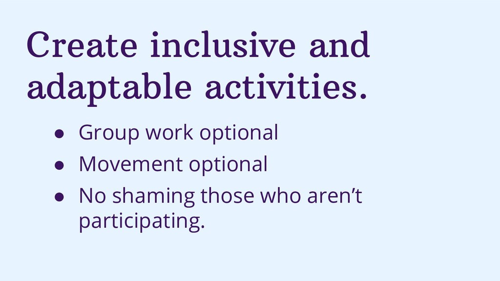 Create inclusive and adaptable activities. ● Gr...