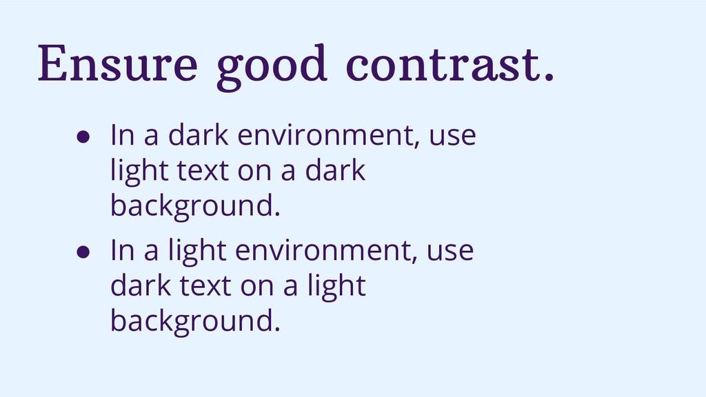 Ensure good contrast. ● In a dark environment, ...