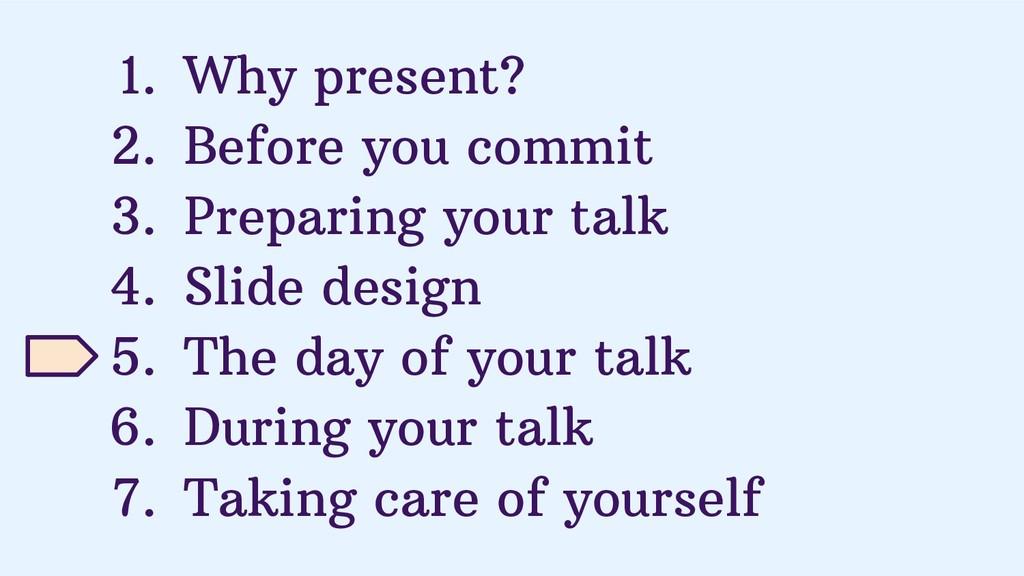 1. Why present? 2. Before you commit 3. Prepari...