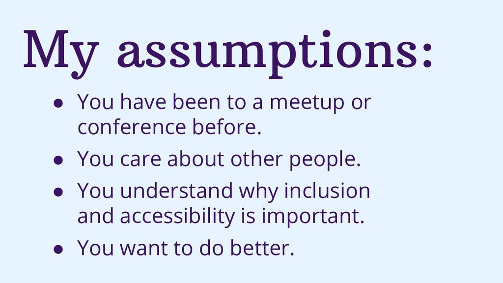 My assumptions: ● You have been to a meetup or ...