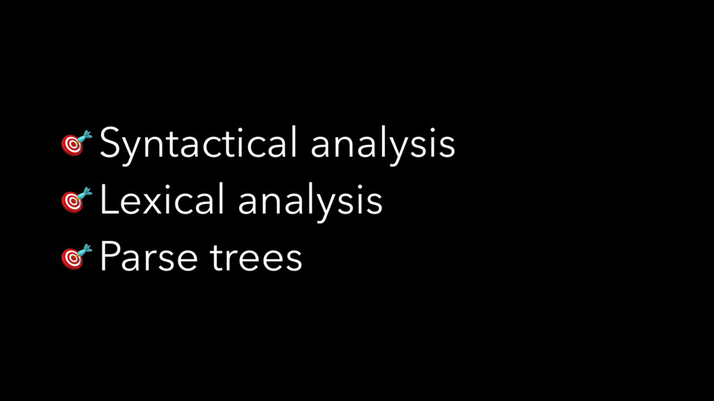 Syntactical analysis  Lexical analysis  Parse ...