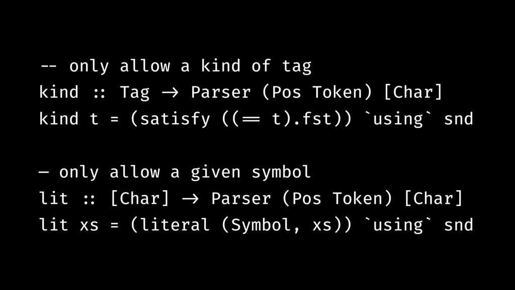 !-- only allow a kind of tag kind !:: Tag !-> P...