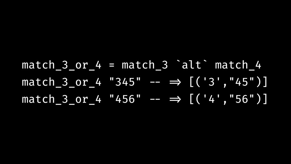 match_3_or_4 = match_3 `alt` match_4 match_3_or...