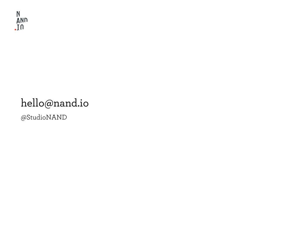 hello@nand.io @StudioNAND