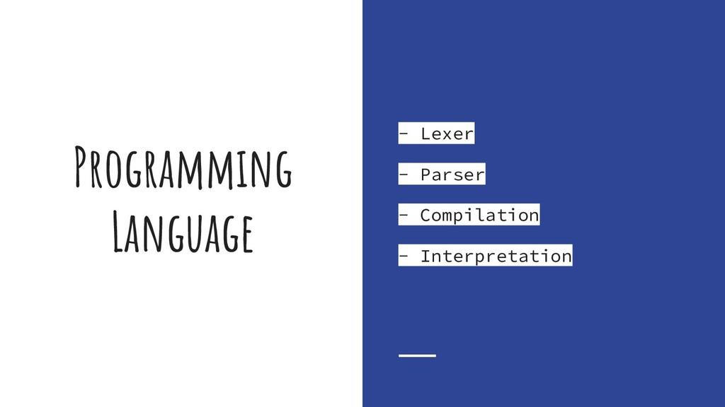 Programming Language - Lexer - Parser - Compila...