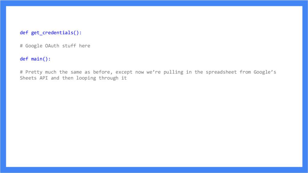 def get_credentials(): # Google OAuth stuff her...