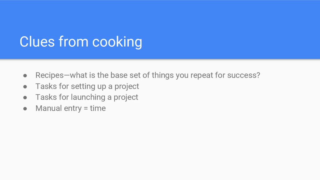 Clues from cooking ● Recipes—what is the base s...