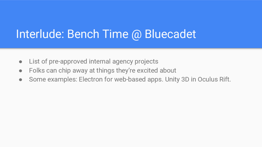 Interlude: Bench Time @ Bluecadet ● List of pre...