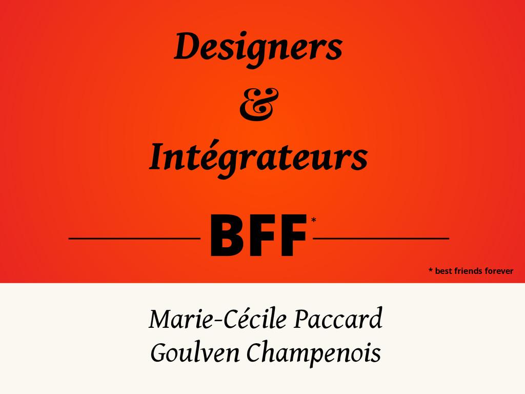 Designers & Intégrateurs BFF Marie-Cécile Pacca...