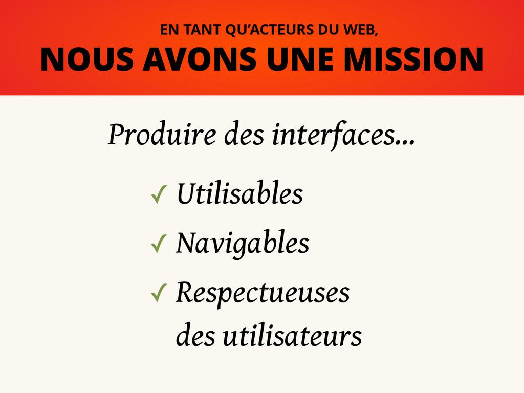 ✓ Utilisables ✓ Navigables ✓ Respectueuses des...