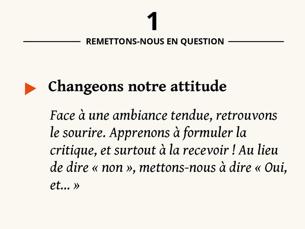 Changeons notre attitude 1 REMETTONS-NOUS EN QU...