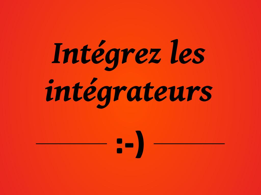 :-) Intégrez les intégrateurs