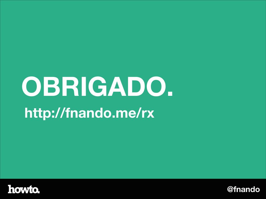 @fnando OBRIGADO. http://fnando.me/rx