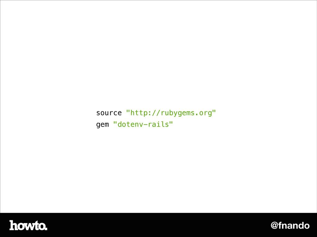 "@fnando source ""http://rubygems.org"" gem ""doten..."