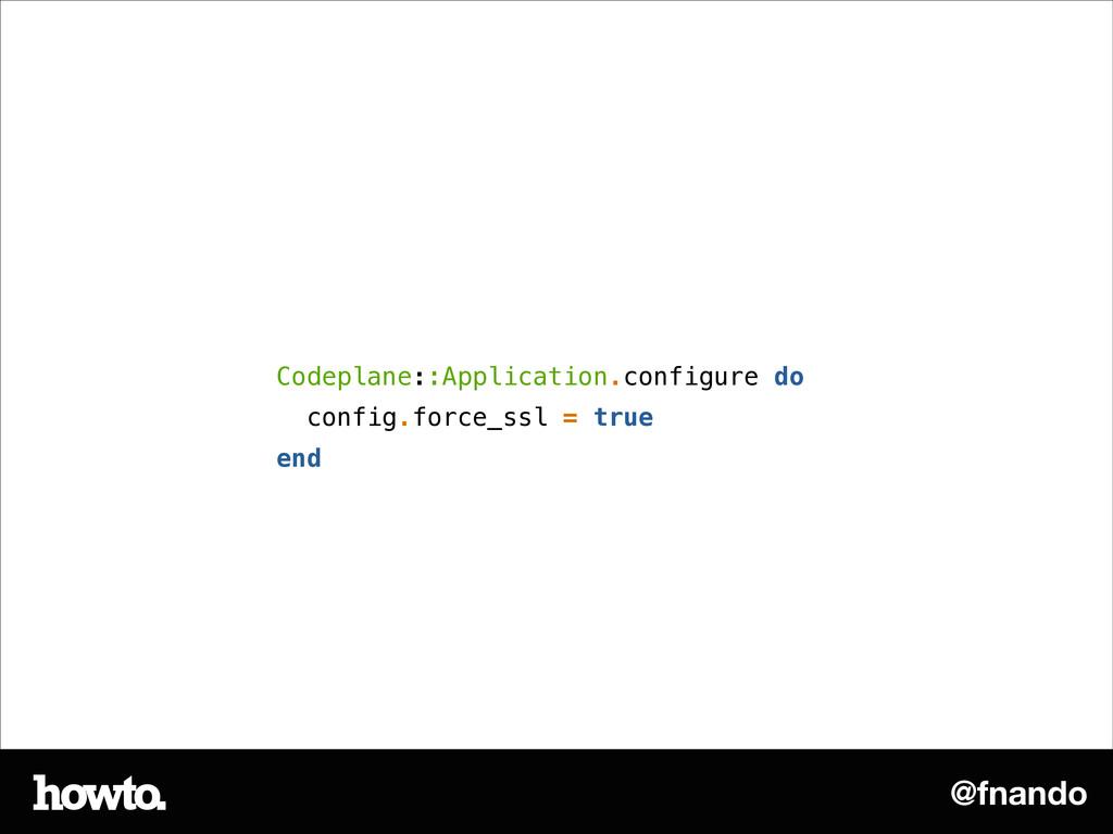 @fnando Codeplane::Application.configure do con...