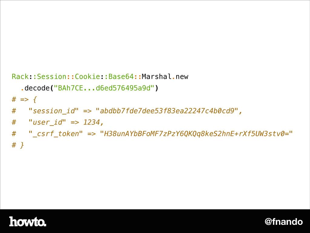 @fnando Rack::Session::Cookie::Base64::Marshal....